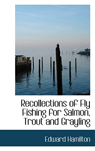 9780554726021: Recollections of Fly Fishing for Salmon, Trout and Grayling