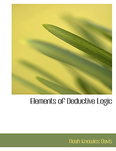 9780554731209: Elements of Deductive Logic (Large Print Edition)