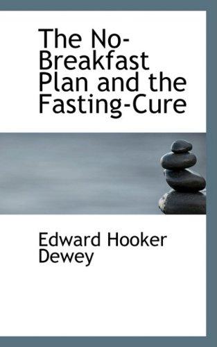 9780554732947: The No-Breakfast Plan and the Fasting-Cure