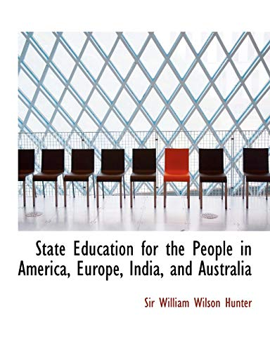 9780554737287: State Education for the People in America, Europe, India, and Australia (Large Print Edition)