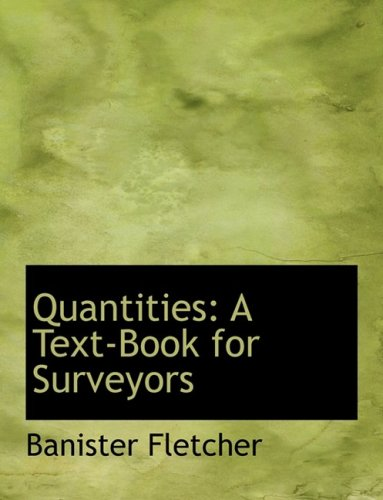 9780554743691: Quantities: A Text-Book for Surveyors (Large Print Edition)