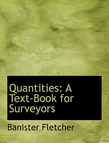 9780554743714: Quantities: A Text-Book for Surveyors (Large Print Edition)