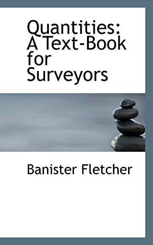 9780554743790: Quantities: A Text-Book for Surveyors