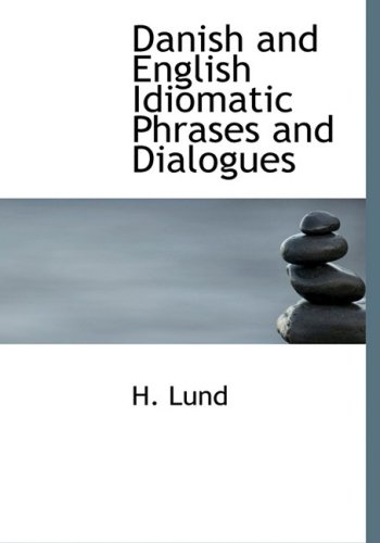 9780554749686: Danish and English Idiomatic Phrases and Dialogues (Large Print Edition) (Danish Edition)