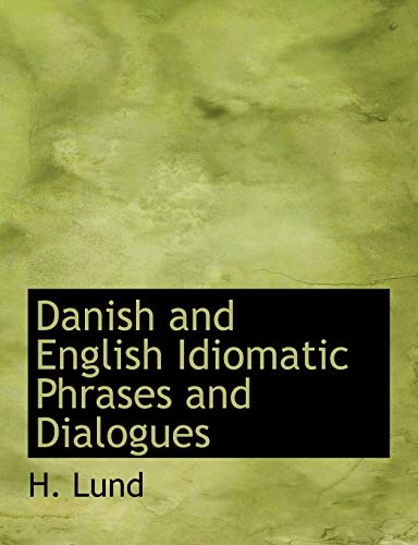 9780554749709: Danish and English Idiomatic Phrases and Dialogues (Danish Edition)