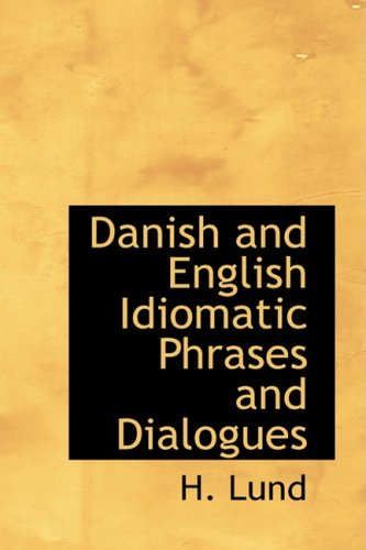 9780554749761: Danish and English Idiomatic Phrases and Dialogues (Danish Edition)