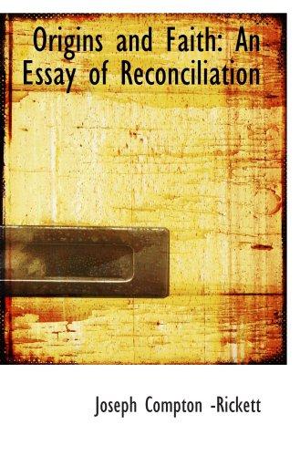 9780554753355: Origins and Faith: An Essay of Reconciliation