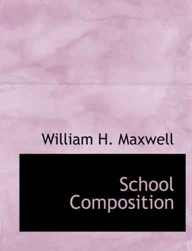 9780554756080: School Composition (Large Print Edition)