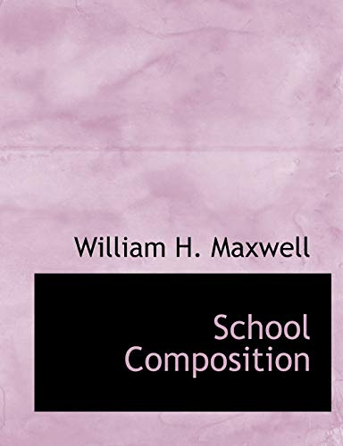 9780554756134: School Composition (Large Print Edition)