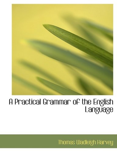 9780554756219: A Practical Grammar of the English Language (Large Print Edition)