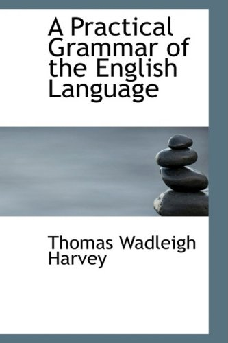9780554756271: A Practical Grammar of the English Language