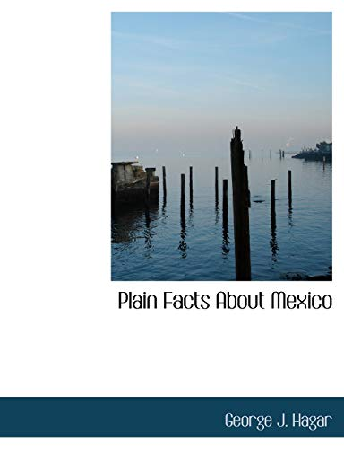 9780554760933: Plain Facts About Mexico (Large Print Edition)