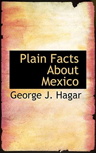 9780554760995: Plain Facts About Mexico