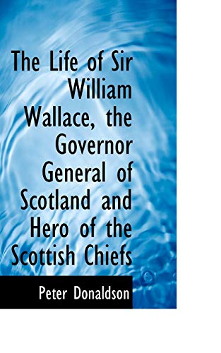 The life of sir william wallace the donaldson peter