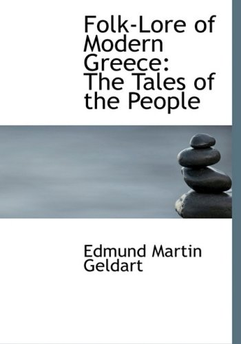 9780554763415: Folk-lore of Modern Greece: The Tales of the People