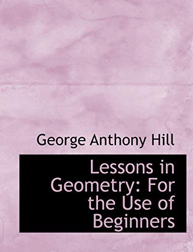 9780554765396: Lessons in Geometry: For the Use of Beginners