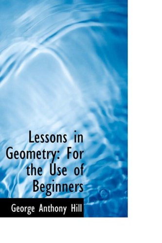 9780554765426: Lessons in Geometry: For the Use of Beginners (Bibliobazaar Repoduction)