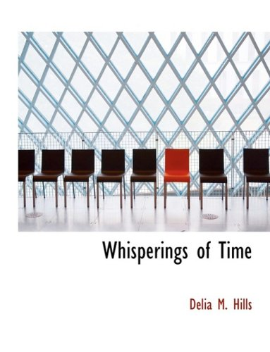 9780554766980: Whisperings of Time (Large Print Edition)