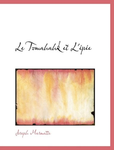 9780554767376: Le Tomahahk et L'AcpAce (Large Print Edition) (French Edition)