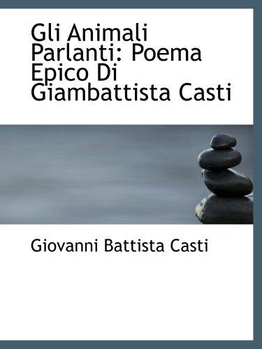 9780554768328: Gli Animali Parlanti: Poema Epico Di Giambattista Casti
