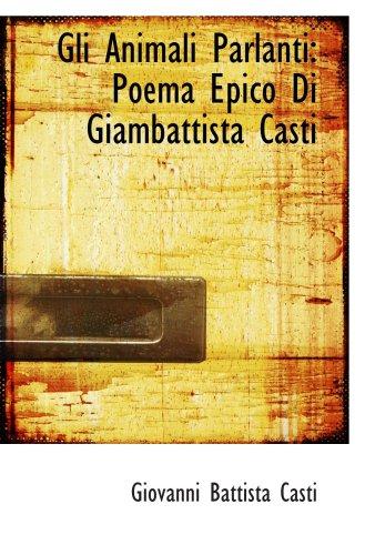 9780554768380: Gli Animali Parlanti: Poema Epico Di Giambattista Casti
