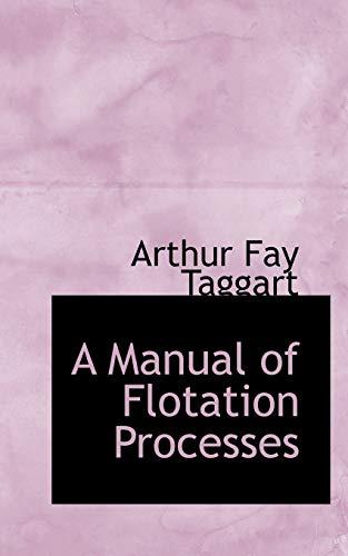 9780554768533: A Manual of Flotation Processes