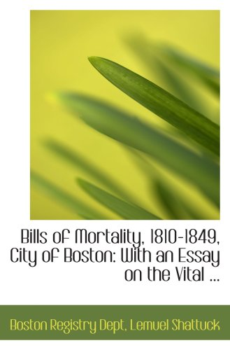 9780554769745: Bills of Mortality, 1810-1849, City of Boston: With an Essay on the Vital ...