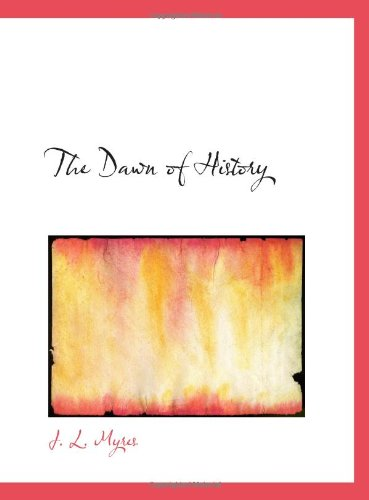 9780554783383: The Dawn of History