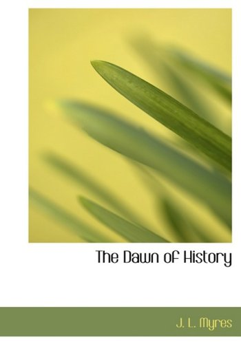 9780554783420: The Dawn of History (Large Print Edition)
