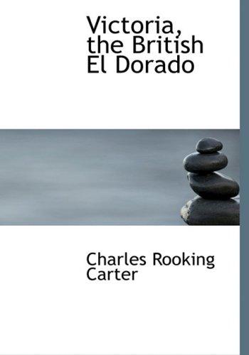 9780554784281: Victoria, the British 'el Dorado'