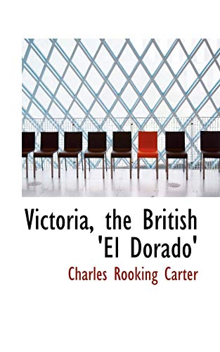 9780554784410: Victoria, the British 'el Dorado'