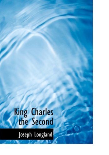 9780554784519: King Charles the Second (Large Print Edition)