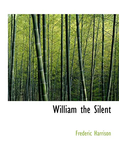 9780554787114: William the Silent (Large Print Edition)