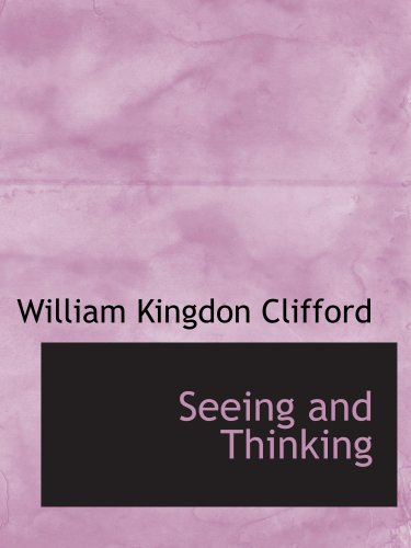9780554789743: Seeing and Thinking