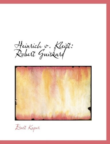 9780554793870: Heinrich v. Kleist: Robert Guiskard (Large Print Edition)
