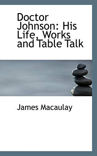 Doctor Johnson His Life, Works and Table: James Macaulay