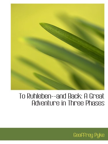 9780554796420: To Ruhleben--and Back: A Great Adventure in Three Phases
