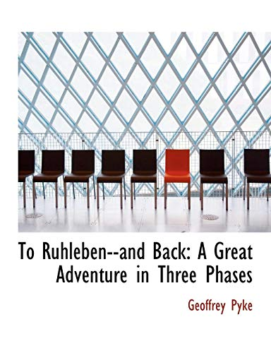 9780554796512: To Ruhleben and Back: A Great Adventure in Three Phases