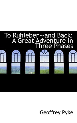 9780554796581: To Ruhleben and Back: A Great Adventure in Three Phases