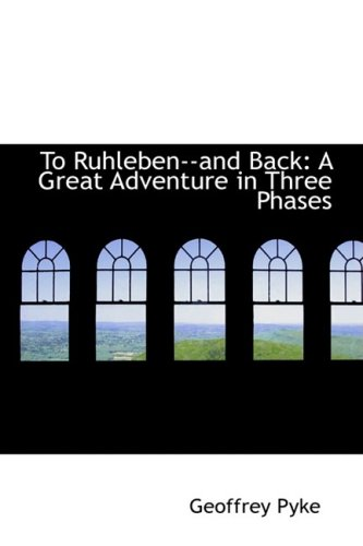 9780554796604: To Ruhleben--And Back: A Great Adventure in Three Phases