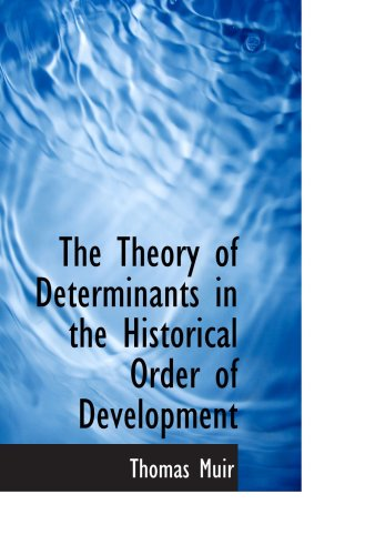 9780554808741: The Theory of Determinants in the Historical Order of Development