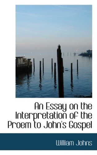 9780554823805: An Essay on the Interpretation of the Proem to John's Gospel