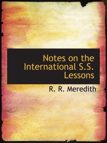 9780554825847: Notes on the International S.S. Lessons