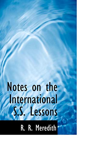 9780554825908: Notes on the International S.S. Lessons
