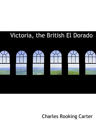 9780554827698: Victoria, the British El Dorado