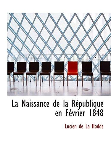 9780554832760: La Naissance de la République en Février 1848