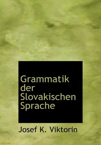 9780554833552: Grammatik der Slovakischen Sprache (Large Print Edition) (German Edition)