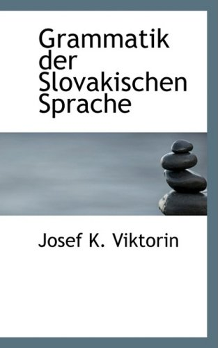 9780554833682: Grammatik der Slovakischen Sprache (German Edition)
