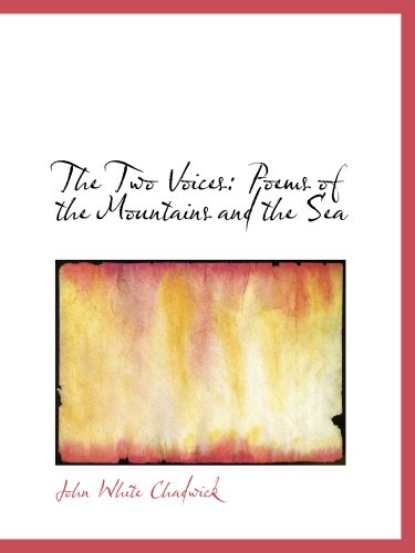 9780554834665: The Two Voices: Poems of the Mountains and the Sea