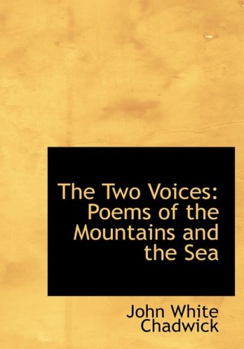 9780554834696: The Two Voices: Poems of the Mountains and the Sea (Large Print Edition)